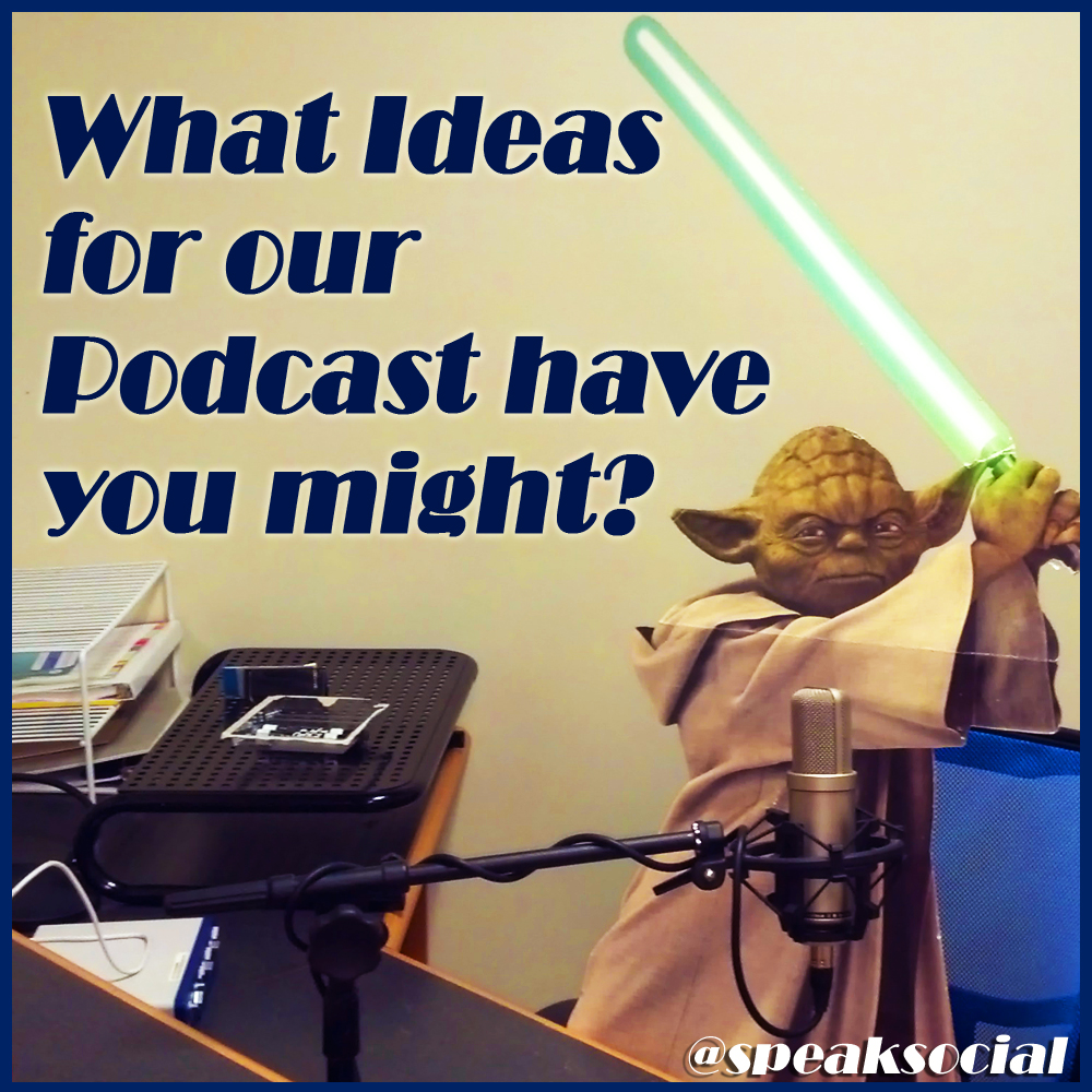 Speak Social Podcast Ideas